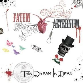 FATUM AETERNUM - ''The Dream Is Dead''