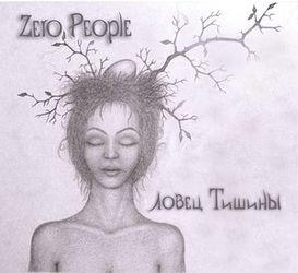 ZERO PEOPLE - ''Ловец Тишины''